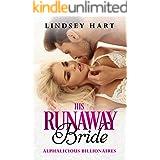 His Runaway Bride (Alphalicious Billionaires)