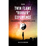 """TWIN FLAME """"RUNNER"""" EXPERIENCE: Always Connected in Soul (Twin Flame Runners' Perspective Book 1)"""