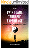 "TWIN FLAME ""RUNNER"" EXPERIENCE: Always Connected in Soul (The Runner Twin Flame Experience Book 3)"