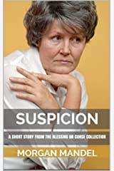 Suspicion - A Short Story From the Blessing or Curse Collection Kindle Edition