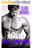 Bad Billionaire: An Accidental Pregnancy Romance (Unexpected Book 4)