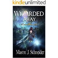 Wizarded Away (The Wizard Of The Night Book 1)