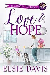 Love & Hope (Holidays in Hallbrook Book 5) Kindle Edition