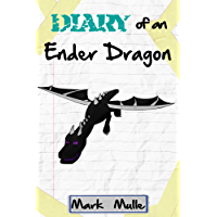Diary of an Ender Dragon (Book 1): Dragon Origins (An Unofficial Minecraft Book for Kids Ages 9 -12)