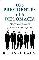 Los Presidentes Y La Diplomacia: Me Acosté Con
