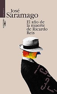 El año de la muerte de Ricardo Reis (Spanish Edition)