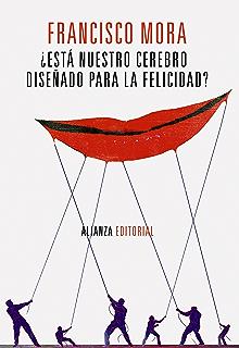 ¿Está nuestro cerebro diseñado para la felicidad? (Alianza Ensayo) (Spanish Edition