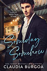 Someday, Somehow: A Friends to Lovers Romance Kindle Edition