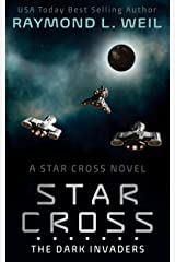 The Star Cross: The Dark Invaders Kindle Edition