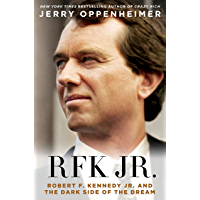 RFK Jr.: Robert F. Kennedy Jr. and the Dark Side of the Dream (English Edition)
