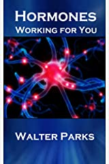 Hormones, Working For You Kindle Edition