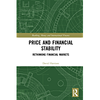 Price and Financial Stability: Rethinking Financial Markets (Banking, Money and International Finance Book 9)