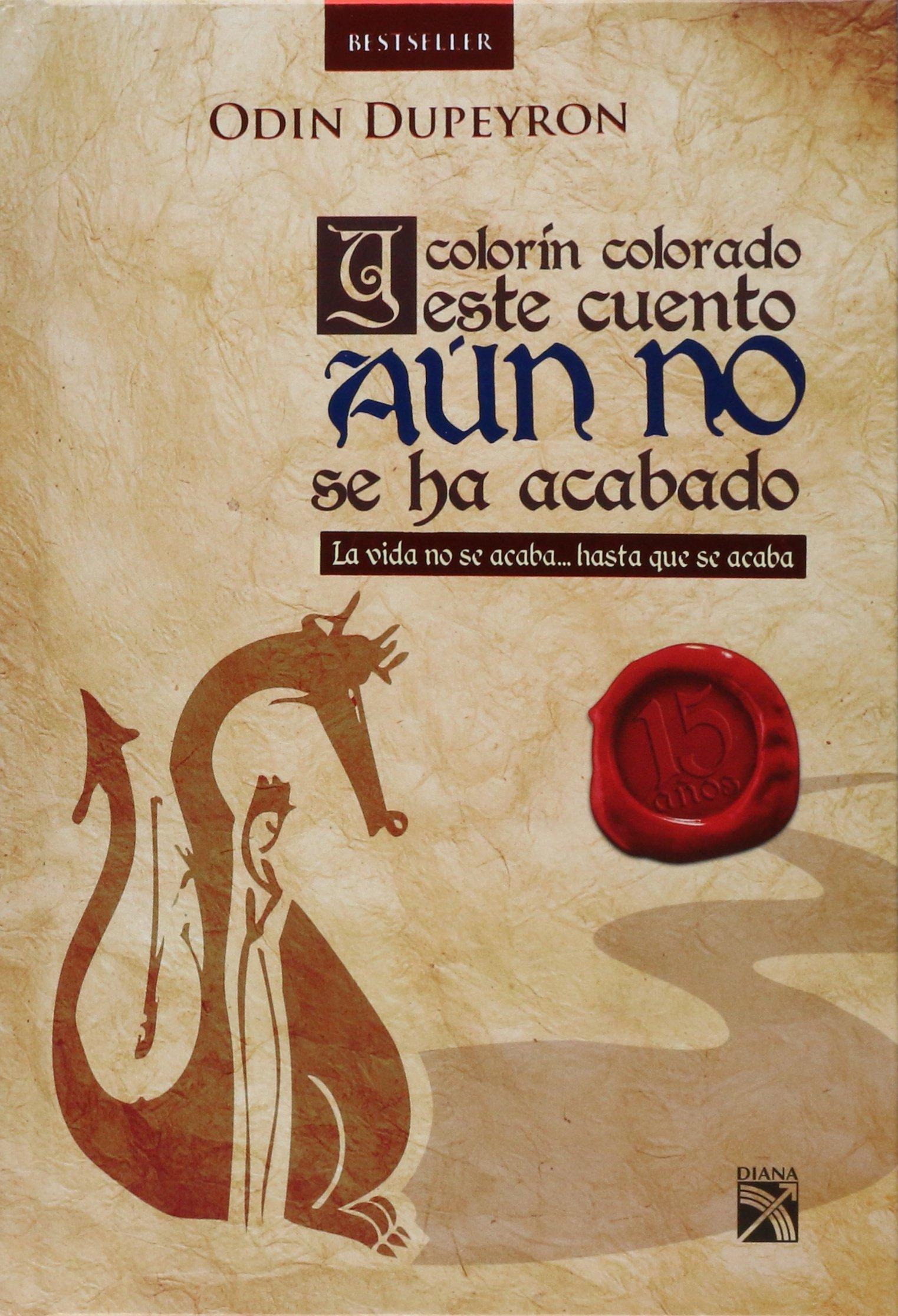 Y ColorIn Colorado Este Cuento AUn No Se Ha Acabado. Tapa Dura: Odin  Dupeyron: 9786070734304: Amazon.com: Books