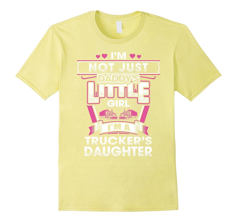 Trucker daddy T-shirt  Im not just daddys little girlI-RT