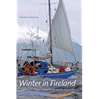 Winter in Fireland: A Patagonian Sailing Adventure (Wayfarer)