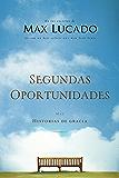 Segundas oportunidades: Más historias de gracia (Spanish Edition)