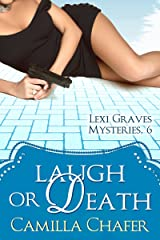 Laugh or Death (Lexi Graves Mysteries Book 6) Kindle Edition