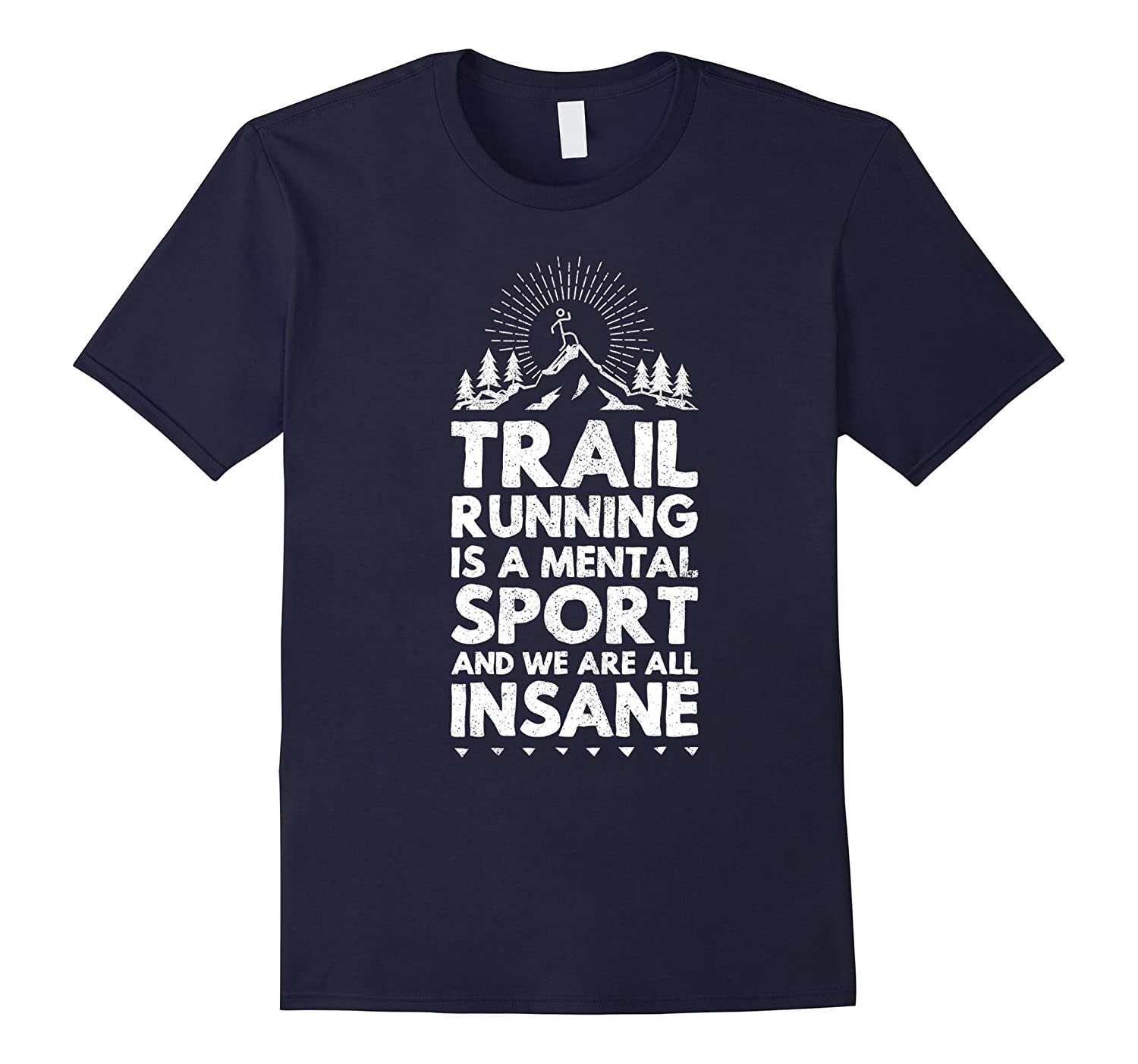 trail running is a mental sport funny ultra runner t-shirt-TH