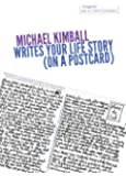 Michael Kimball Writes Your Life Story (on a postcard) (Novel (La))