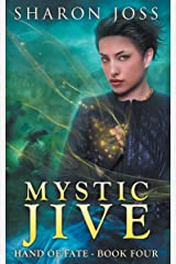 Mystic Jive: Hand of Fate - Book Four Kindle Edition
