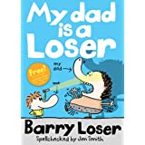 My Dad is a Loser (The Barry Loser Series)