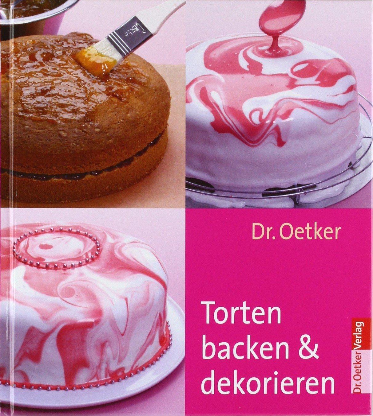 Torten Backen Und Dekorieren Amazon De Dr Oetker Bucher