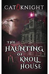 The Haunting of Knoll House Kindle Edition