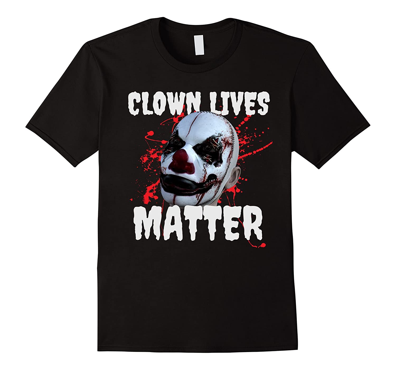 Clown Lives Matter Parody Shirt - Creepy Scary Horror Tee-TJ