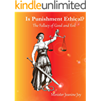 Is Punishment Ethical?: The Fallacy of Good and Evil (English Edition)