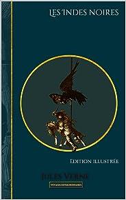 Les Indes noires: Edition illustrée (Voyages extraordinaires t. 17) (French Edition)