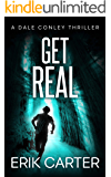 Get Real (Dale Conley Action Thrillers Series Book 4)