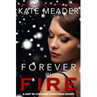 Forever in Fire: A Hot in Chicago Christmas Short (English Edition)