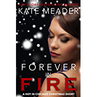 Forever in Fire: A Hot in Chicago Christmas Short