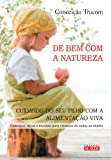 De bem com a natureza: Cuidando do seu filho com a alimentação viva