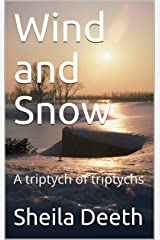 Wind and Snow: A triptych of triptychs Kindle Edition