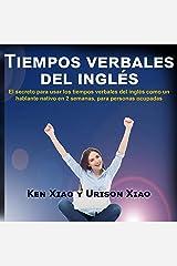 Tiempos verbales del inglés: El secreto para usar los tiempos verbales del inglés como un hablante nativo en 2 semanas, para personas ocupadas Audible Audiobook