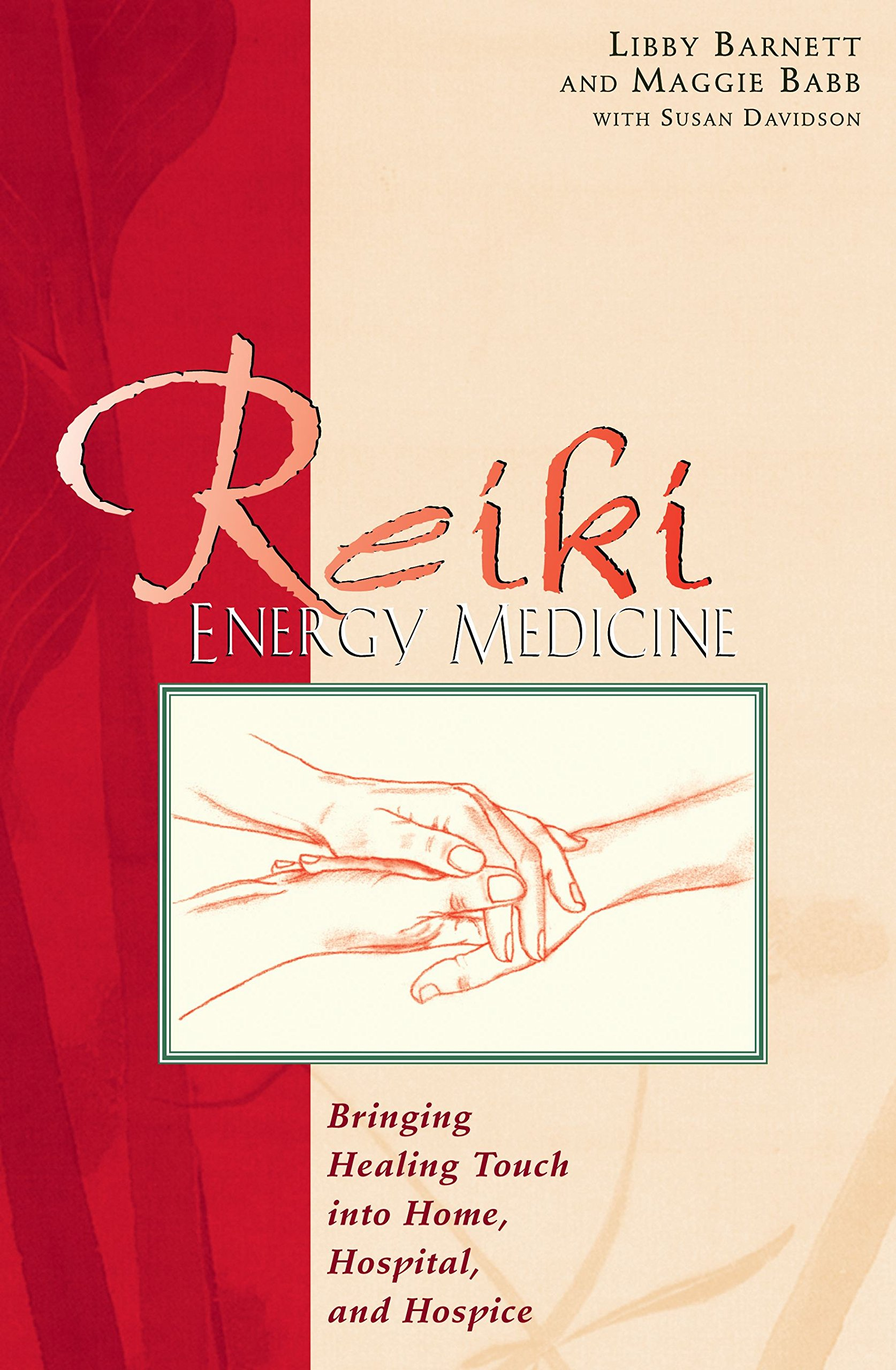Buy Reiki Energy Medicine: Bringing Healing Touch into Home, Hospital, and Hospice