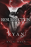 The Resurrection of Ryan (Ascent Series Book 3)