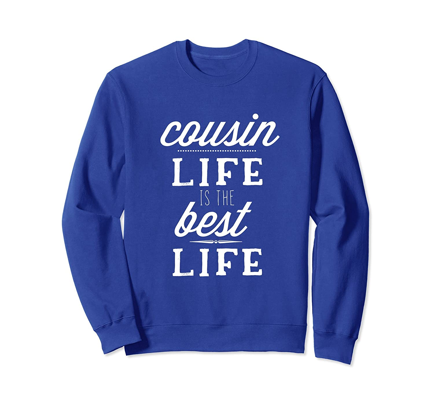 Cousin Life is the Best Life Family Sweatshirt Apparel-alottee gift