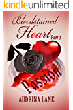 Bloodstained Heart: Part 1 - Passion (Bloodstained Trilogy) (English Edition)