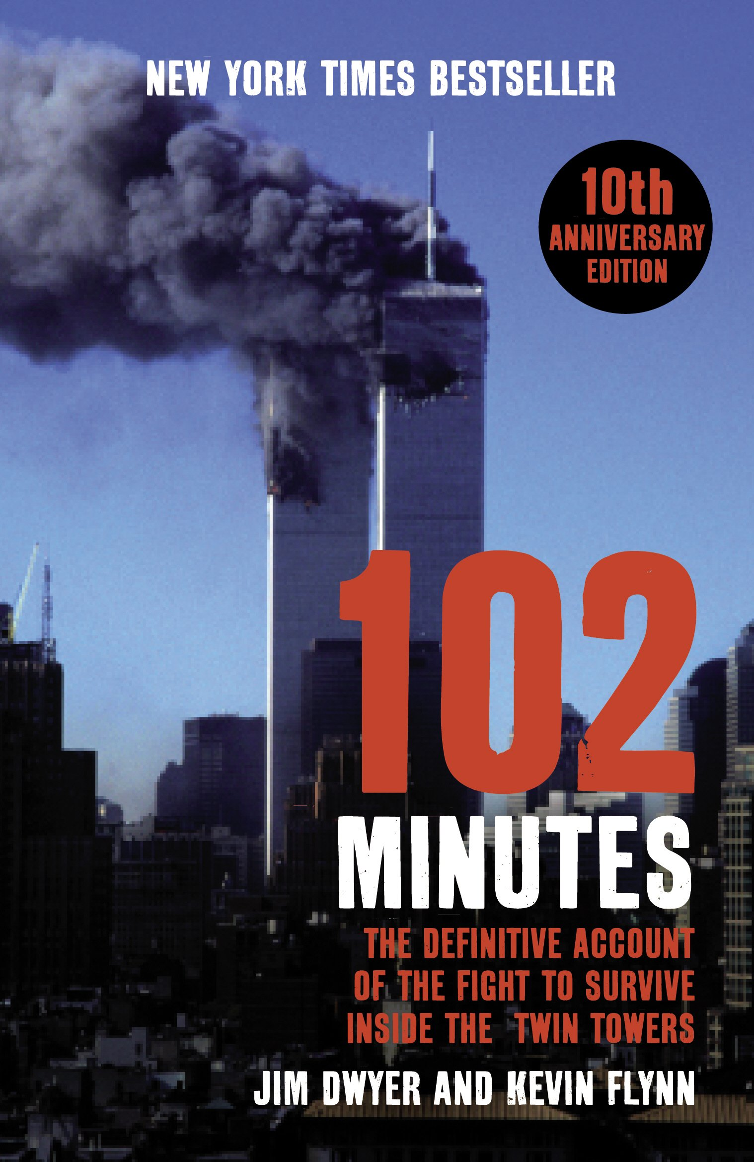 102 Minutes: The Untold Story of the Fight to Survive Inside the Twin Towers.  Jim Dwyer and Kevin Flynn: Jim Dwyer: 8601404454585: Amazon.com: Books