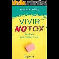 Vivir Notox. El método para resetear tu vida (No Ficción)