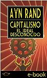 Capitalismo: El Ideal Desconocido (Spanish Edition)