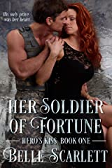 Her Soldier of Fortune (Hero's Kiss Book 1) Kindle Edition