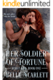 Her Soldier of Fortune (Hero's Kiss Book 1)