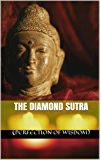 The Diamond Sutra (Perfection of Wisdom) (Vajracchedika Prajnaparamita Sutra) (English Edition)