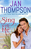 Sing with Me: Falling in Love the Second Time Around... A Christian Beach Romance (Seaside Chapel Book 3)