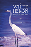 A White Heron and Other Stories (English Edition)