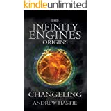 Changeling: A Time Travel Adventure (Infinity Engines: Origins Book 2)