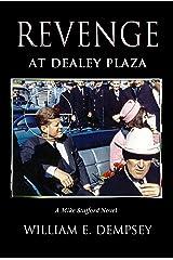Revenge at Dealey Plaza (Mike Stafford Novels Book 4) Kindle Edition